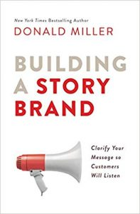 Building a StoryBrand by Donald Miller, a book for clarifying your message to customers