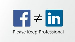 Facebook is not LinkedIn (and vice versa)